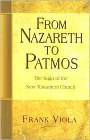 From Nazareth to Patmos: The Saga of the New Testament Church