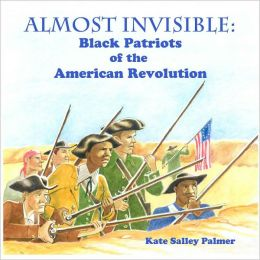 Almost Invisible: Black Patriots of the American Revolution
