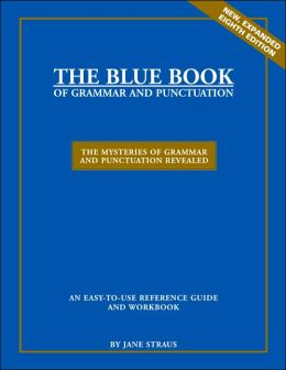 The Blue Book of Grammar and Punctuation: The Mysteries of Grammar and Punctuation Revealed