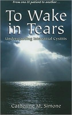 To Wake in Tears: Understanding Interstitial Cystitis