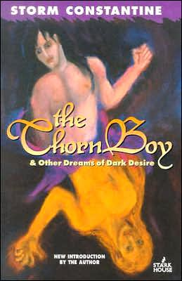 The Thorn Boy and Other Dreams of Dark Desire