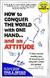 How to Conquer the World with One Hand. . . and an Attitude