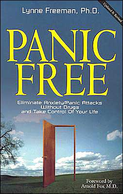 Panic Free: Eliminate Anxiety/Panic Attacks Without Drugs and Take Control of Your Life
