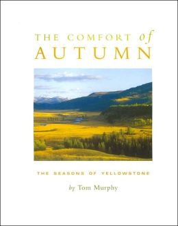 The Comfort of Autumn: The Seasons of Yellowstone