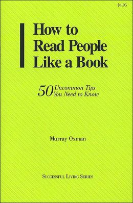 How to Read People Like a Book: 50 Uncommon Tips You Need to Know (Successful Living Series)