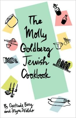 The Molly Goldberg Jewish Cookbook