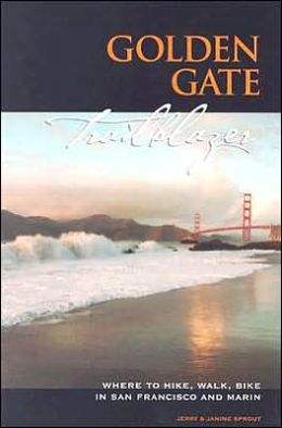Golden Gate Trailblazer: Where to Hike, Walk and Bike in San Francisco and Marin (Trailblazer Travel Books)