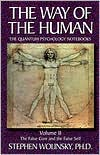The way of the Human: The Quantum Psychology Notebooks: The False Core and the False Self