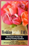 Wedding Details Faq's: 101 Answers to Your Top Wedding Planning Questions