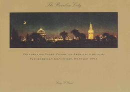 The Rainbow City: Celebrating Light, Color and Architecture at the Pan-American Exposition, Buffalo 1901