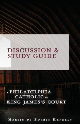 Philadelphia Catholic in King James's Court: Study Guide