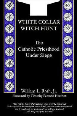 White Collar Witch Hunt: The Catholic Priesthood under Siege