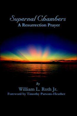Supernal Chambers: A Resurrection Prayer
