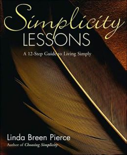 Simplicity Lessons: A 12-Step Guide to Living Simply