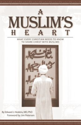 Muslim's Heart: What Every Christian Needs to Know to Share Christ with Muslims