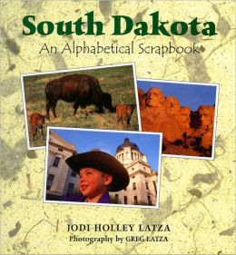 South Dakota: An Alphabetical Scrapbook