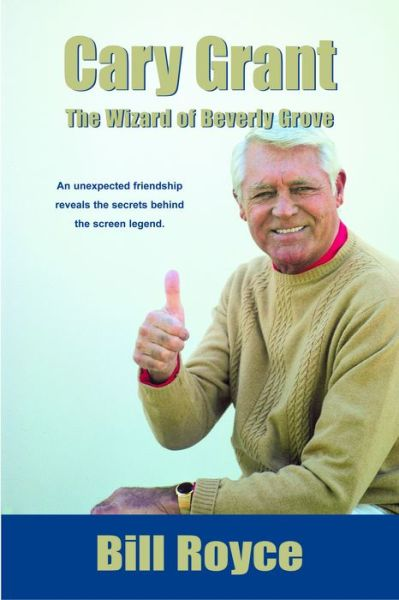 Cary Grant: The Wizard of Beverly Grove