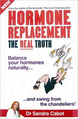 Hormone Replacement: The Real Truth