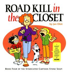 Road Kill in the Closet: Book Four of the Syndicated Cartoon Stone Soup