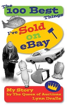 The 100 Best Things I've Sold on eBay: My Story by The Queen of Auctions