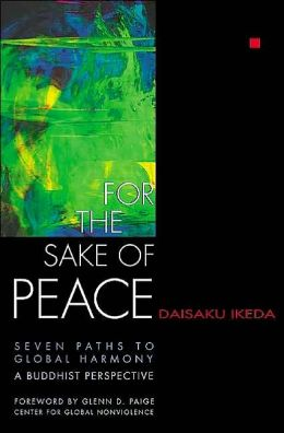 For the Sake of Peace: A Buddhist Perspective for the 21st Century