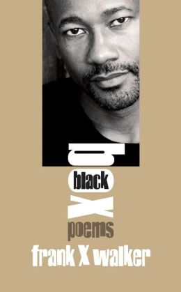 Black Box: Poems by Frank X Walker