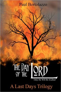 The Day of the Lord: Book Two of a Last Days Trilogy