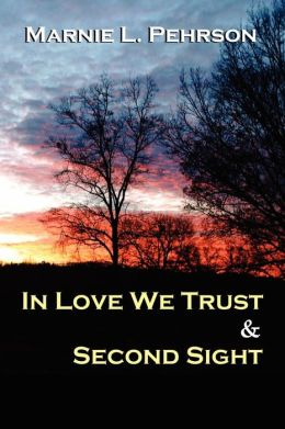 In Love We Trust and Second Sight