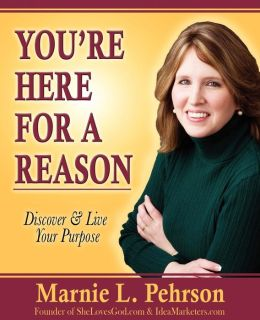 You're Here for a Reason: Discover and Live Your Purpose
