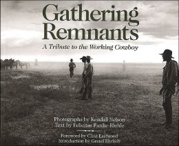 Gathering Remnants: A Tribute to the Working Cowboy