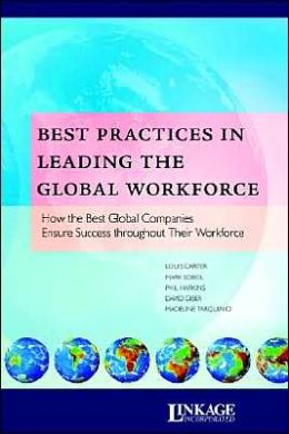 Best Practices in Leading the Global Workforce: How the Best Global Companies Ensure Success throughout Their Workforce