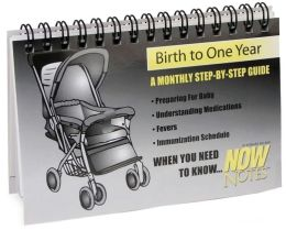 Birth to One Year: A Monthly Step-By-Step Guide (Now Notes Series)