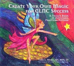 Create Your Own Magic for CLNC Success -- A Unique Book of Devilishly Practically Potions