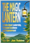 Magic Lantern: A Fable about Leadership, Personal Excellence and Empowerment