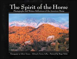 The Spirit of the Horse: Photographs and Stories of the American Horse
