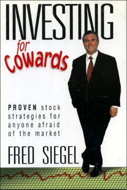 Investing for Cowards: Proven Stock Strategies for Anyone Afraid of the Market