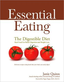The Digestible Diet: Real Food for Better Digestion and Weight Loss - Delicious Recipes Using Food That Your Body Can Easily Digest