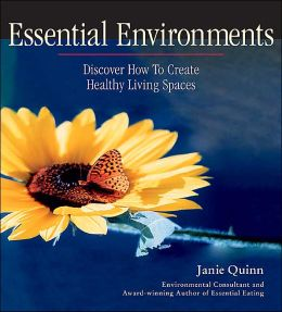 Essential Environments: Discover How to Create Healthy Living Spaces (Essential Living)