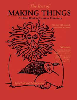 Best of Making Things: A Handbook of Creative Discovery