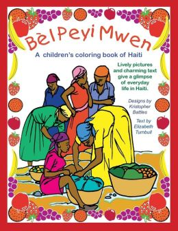 Bel Peyi Mwen: My Beautiful Country - A Children's Coloring Book of Haiti