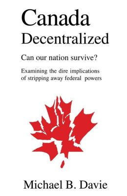 Canada Decentralized: Can Our Nation Survive?