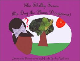 The Day the Plums Disappeared (Shelby Series)