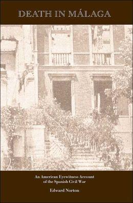 Death in Malaga: An American Eyewitness Account of the Spanish Civil War