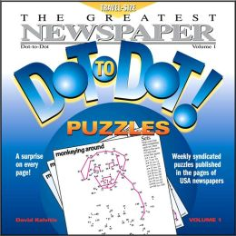 The Greatest Newspaper Dot-to-Dot Puzzles, Volume 1