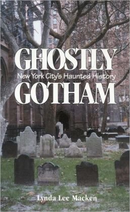 Ghostly Gotham: New York City's Haunted History