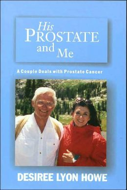 His Prostate and Me: A Couple Deals with Prostate Cancer