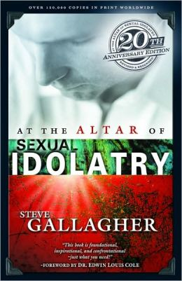 the Altar of Sexual Idolatry by Steve Gallagher | Paperback, Audiobook ...: http://www.barnesandnoble.com/w/at-the-altar-of-sexual-idolatry-steve-gallagher/1101642458