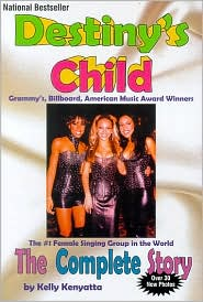 Destiny's Child: The Complete Story: the Complete Story