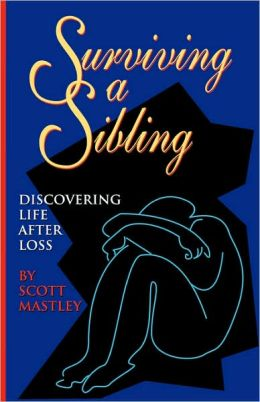 Surviving a Sibling: Discovering Life After Loss