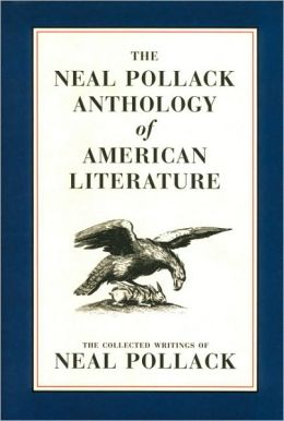 Neal Pollack Anthology of American Literature